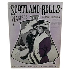 Vintage 1913 Sheet Music - Scotland Bells - Waltzes
