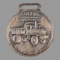 Vintage Advertising Watch Fob - Euclid Road Machinery Earth Moving Equipment Fob