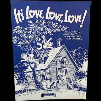 Vintage 1940's Sheet Music – It's Love, Love, Love – Cute Graphics