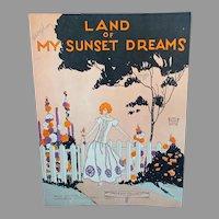 Vintage 1924 Sheet Music – Land of My Sunset Dreams