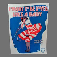 Vintage 1924 Sheet Music - I Want To Be Loved Like A Baby - 1924