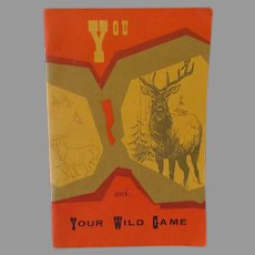 Vintage Recipe Booklet – You and Your Wild Game – 1960's Wyoming Publication
