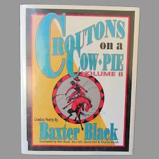 Vintage Croutons on a Cow Pie Cowboy Poetry Book, Baxter Black Volume II