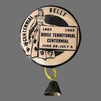Vintage Idaho Memorabilia - Boise Territorial Centennial Belle Advertising Pinback 1963