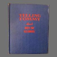 Children's 1940's Vintage Book- Telling Tommy – Days We Celebrate