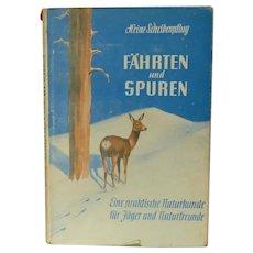 Fahrten and Spuren  1950 Animal Tracking German Book