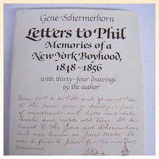 Letters To Phil...Memories of a New York Boyhood, 1848 - 1856...By Gene Schermerhorn...First Edition ...With 34 Drawings By The Author..Excellent Condition!