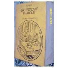 Very Vintage---Gastronomie Pratique...Etudes Culinaires..By ALI-BAB...French..1928  Neuvieme Edition