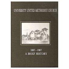 A Brief History of University United Methodist Church, Austin, Texas 1887-1987