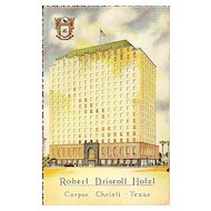 Postcard of the Robert Driscoll Hotel in Corpus Christi Texas