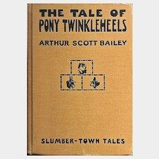 The Tale of Pony Twinkleheels a Children's Book by Arthur Scott Bailey