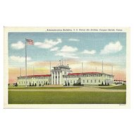Postcard of Administration Building U.S. Naval Air Station Corpus Christi Texas