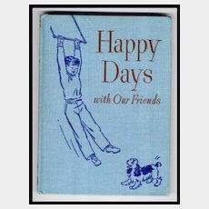 Dick and Jane Book - Happy Days with Our Friends Reader