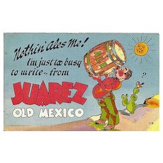 Humorous Postcard from Juarez Old Mexico