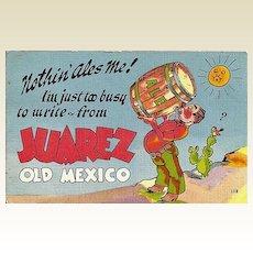 Humorous Postcard from Juarez Old Mexico