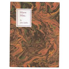 """Warm Wine"" Signed Limited Edition by John Updike"