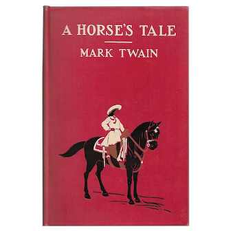A Horse's Tale by Mark Twain (First Edition)