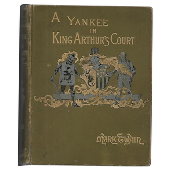 A Yankee In King Arthur's Court by Mark Twain (First Edition)
