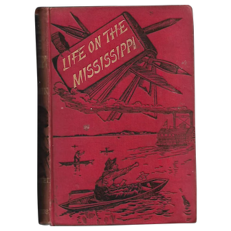 Life On The Mississippi by Mark Twain (First British Edition)
