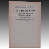 "C. 1927:  Little Blue Book No. 817, ""Her Burning Secret,"" by Pierre Valdagne"