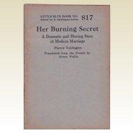 "C. 1927:  Little Blue Book No. 817, ""Her Burning Secret,"" by Pierre Valdagne"