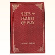 "1901 Novel ~ ""The Right of Way"" by Gilbert Parker ~ Special Limited Edition"