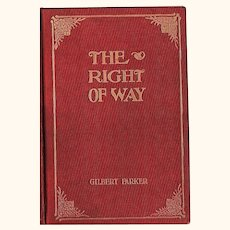 """1901 Novel ~ """"The Right of Way"""" by Gilbert Parker ~ Special Limited Edition"""