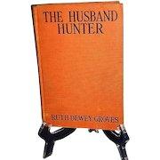 "1932 Romance Novel ""The Husband Hunter"" by Ruth Dewey Groves"