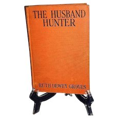 "1932 Romance Novel ""The Husband Hunter"" by Ruth Dewey Groves"
