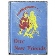 Our New Friends - Dick & Jane Scott Foresman Reader 1946-47