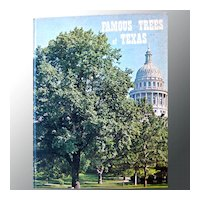 Famous Trees Of Texas First Edition Published by Texas A&M University Horticulture