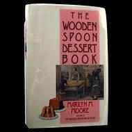 The Wooden Spoon Dessert Book First Edition Cookbook By Marilyn Moore - Dessert Cook Book - Dessert Cookbook