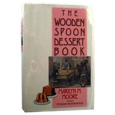 The Wooden Spoon Dessert Book First Edition Cookbook By Marilyn Moore - Dessert Cook Book - Dessert Cookbook
