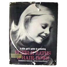 Bubble Baths And Hair Bows A Little Girls Guide To Grooming - Vintage Photos - Etiquette Book - Childrens Health Book - Out Of Print Book