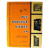 Nickelodeon History Book - Put Another Nickel In - Coin Operated Pianos - Music History