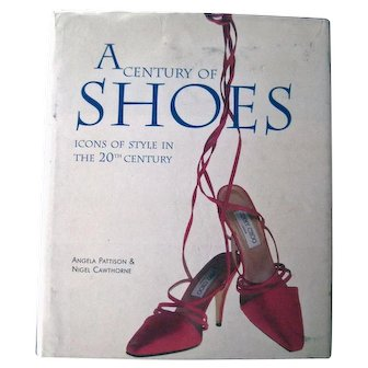 History of Shoes A CENTURY OF SHOES Footwear Through The 20th Century