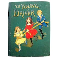 Childrens Antique Book THE YOUNG DRIVER 1899 With Beautiful Illustrations