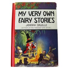 My Very Own Fairy Stories Illustrated and Written by Johnny Gruelle - Lovely Fairy Illustrations - Collectible Childs Book