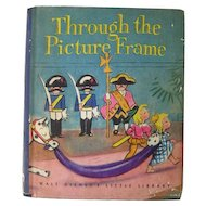 RARE Walt Disney Book THROUGH THE PICTURE FRAME Highly Collectible Disneyana Vintage Childs Book