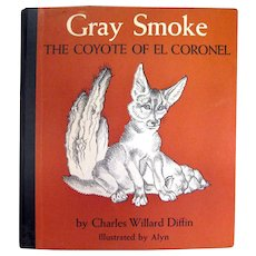 Vintage Childrens Book GRAY SMOKE The Coyote of El Coronel - Illustrated by Alyn