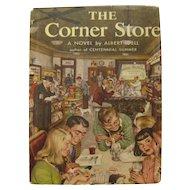 Vintage Novel THE CORNER STORE by Albert Idell Vintage Fiction Book