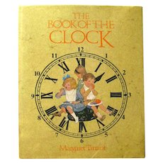 THE BOOK OF THE CLOCK Vintage Childrens Book Illustrated by Margaret Tarrant Collectible Books