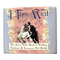 I Thee Wed Book of Wedding Traditions and Sentiments Wedding Shower Gift For Brides Engagement Gift