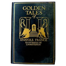 Classic Literature GOLDEN TALES of Anatole France Illustrated by L A Patterson - Collectible Books