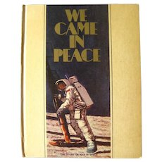 WE CAME IN PEACE Vintage Space Travel Book From First Moon Landing Apollo 11 - Space Exploration - Rockets