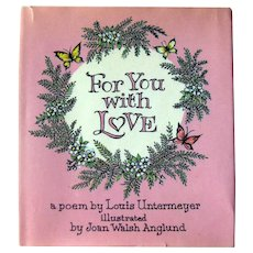 Small Poetry Book FOR YOU WITH LOVE by Louis Untermeyer Illustrated by Joan Anglund Walsh First Edition