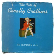 The Tale Of Corally Crothers by Romney Gay - Corally Series Book - First Edition - Collectible Books