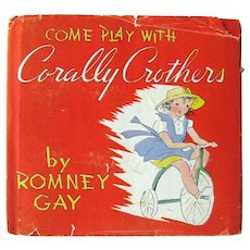 Rare Childrens Book Come Play With Coarlly Crothers Written and Illustrated by Romney Gay - Out of Print Books