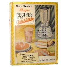 Collectible Cook Book Mary Meade's Magic Recipes For the Osterizer - Vintage Cookbook - Foodie Gift