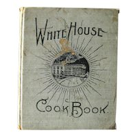 White House Cook Book 1899 RARE Original Cookbook - Vintage Cookbooks - First Lady